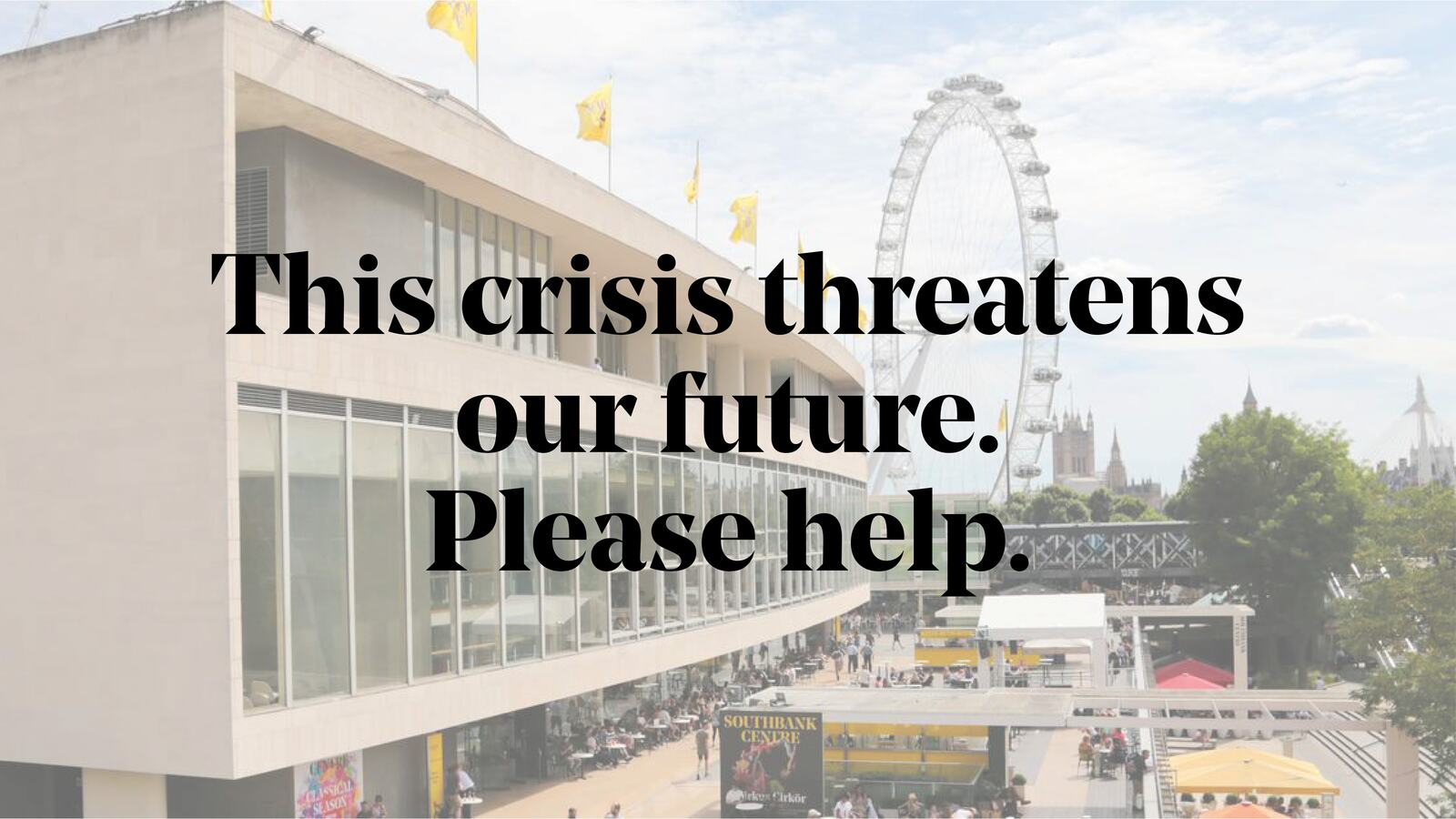 This crisis threatens our future. Please help.